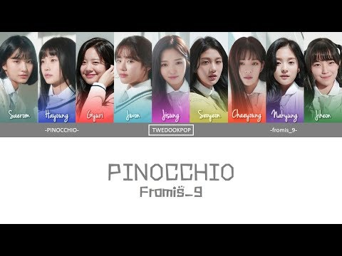 fromis_9 (프로미스나인) - 피노키오 (Pinocchio) Lyrics (HAN/ROM/ENG) Color Coded