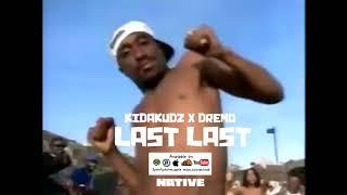 Kida kudz ft Dremo - Last Last