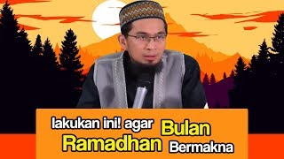 Download Video Lakukan Ini Agar Bulan Ramadhan Kita Jadi Berkesan (Ustadz Adi Hidayat Lc MA) MP3 3GP MP4