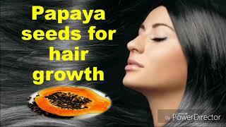 benefits of papaya for hair ||  papaya seeds benefits for hair growth || papaya seeds benefits