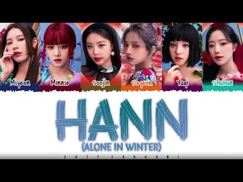 (G)I-DLE - 'HANN (Alone in winter) (한) (寒)' Lyrics [Color Coded_Han_Rom_Eng] indir