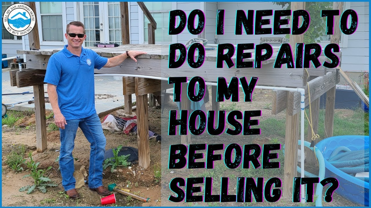 Do I Need to Do Repairs to My House Before Selling It?   Sell My San Antonio House
