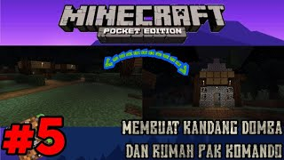 MEMBUAT KANDANG DAN RUMAH PAK KOMANDO - MCPE SERIES #5