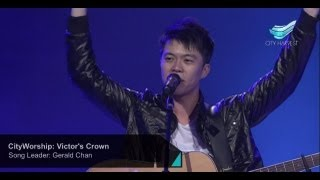 CityWorship: Victor's Crown (Darlene Zschech) // Gerald Chan @ City Harvest Church