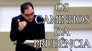 OS CAMINHOS DA PRUDÊNCIA | Rev Joselmar Pereira Gomes