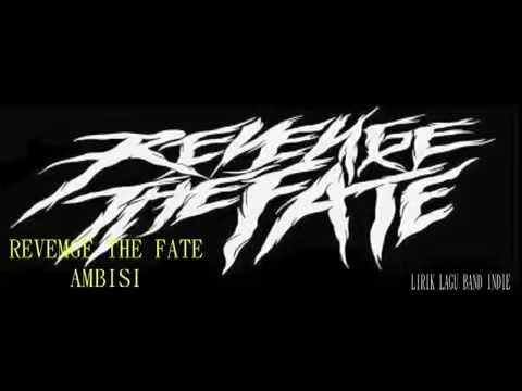 LIRIK LAGU AMBISI -  REVENGE THE FATE (ALBUM VERSION HD)