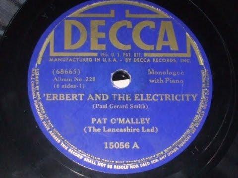 """ 'Erbert & the Electricity"" Monologue spoken by Pat O'Malley Decca 15156"