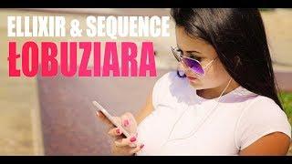 Ellixir & Sequence - Łobuziara (Official Video)
