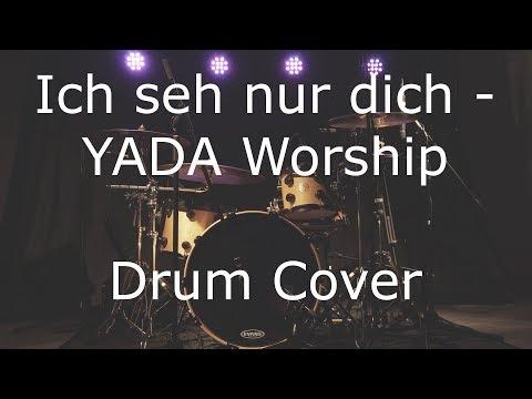 Ich seh nur dich - YADA Worship (Drum Cover)