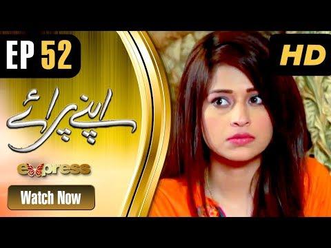 Apnay Paraye - Episode 52 - Express Entertainment Dramas