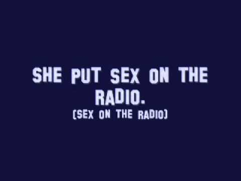 Put the sex on the radio