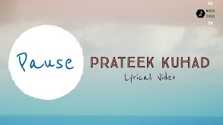 Gambar cover Pause (Lyrical Video) | Prateek Kuhad