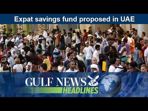 Expat savings fund proposed in UAE - GNHeadlines