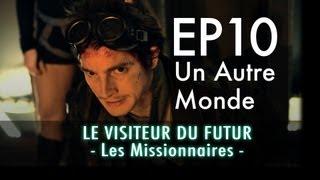 [Ep 10] LE VISITEUR DU FUTUR - LES MISSIONNAIRES HD (EN subtitles available)