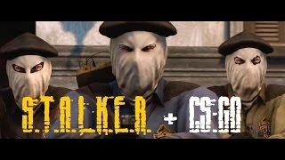 S.T.A.L.K.E.R. + CS:GO ► Trailer (озвучка S.T.A.L.K.E.R)