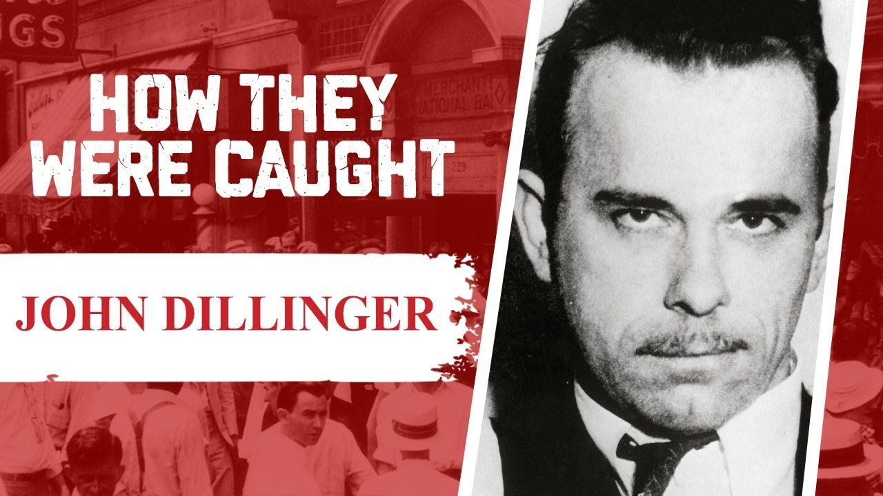 How They Were Caught: John Dillinger