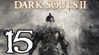 Dark Souls 2 Walkthrough - Part 15 - The Lost Bastille