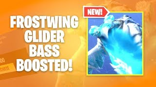 FROSTWING Glider BASS BOOSTED! Fortnite Battle Royale