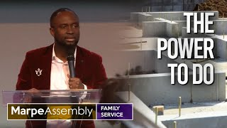 THE POWER TO DO | Apostle A.B. Prince