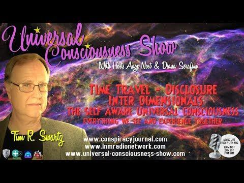 Universal Consciousness Show Special Guest Tim R Swartz 8-17-18