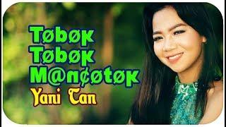 Yani Tan [Mini Album] Tobok Tobok Mancotok (Lagu Sibolga) Mp3
