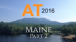 Appalachian Trail Thru-Hike 2016 (Maine Part 2)