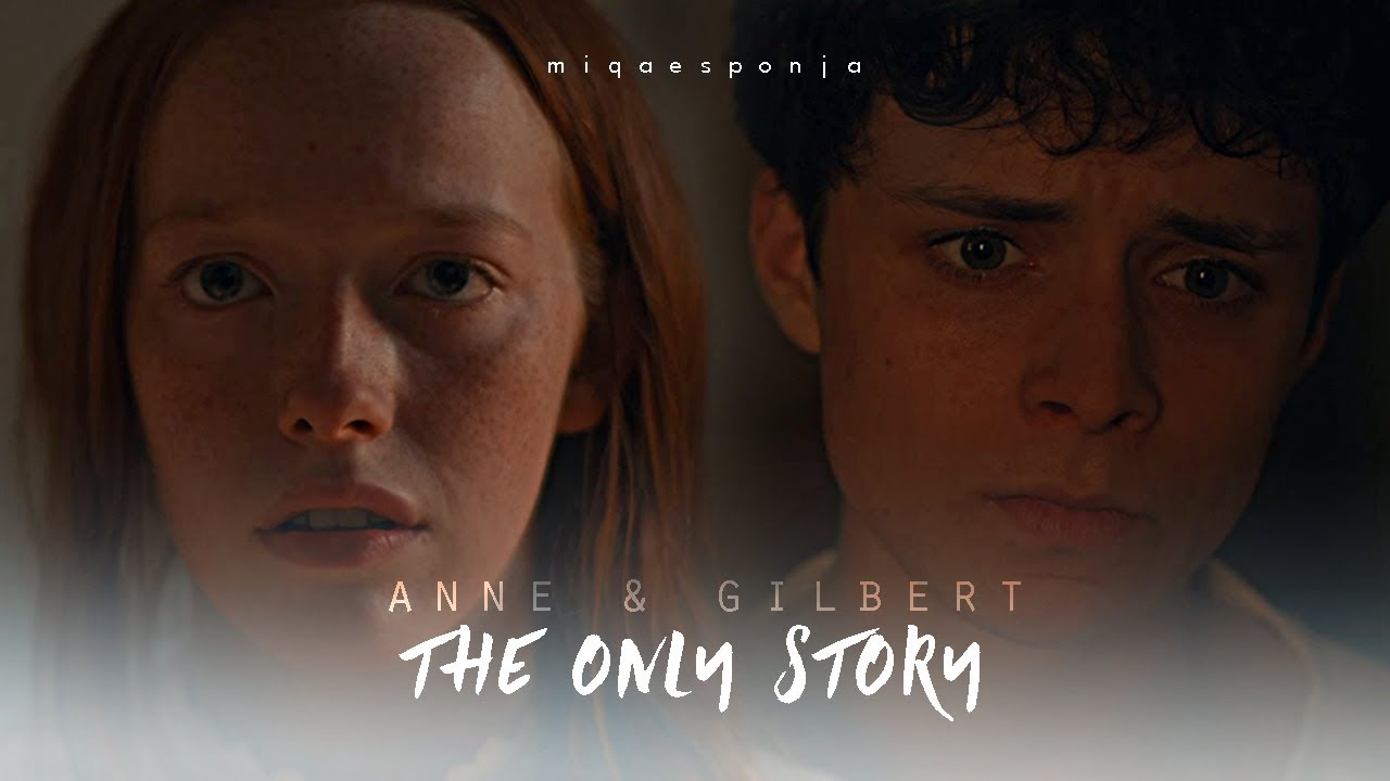 ► Anne + Gilbert - The only story (3x10)