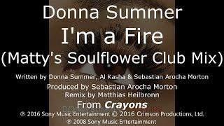 Donna Summer - I'm a Fire (Matty's Soulflower Club Mix) LYRICS - HQ 2008