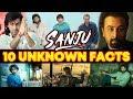 SANJU (2018) Movie | TOP 10 UNKNOWN FACTS | Ranbir Kapoor | Sanjay Dutt