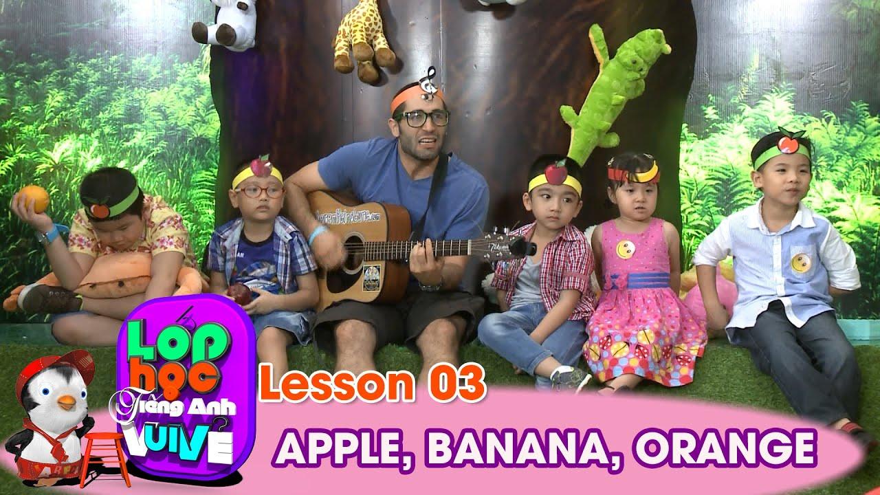 LỚP HỌC TIẾNG ANH VUI VẺ | Tập 3 | Trái táo, Trái chuối, Trái cam