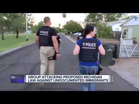 Group attacking proposed Michigan law against undocumented immigrants