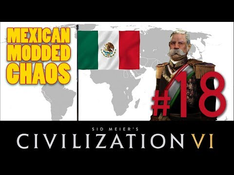 Civilization 6 - MEXICAN MODDED CHAOS // Let's Play - Episode #18 [Going for it!]