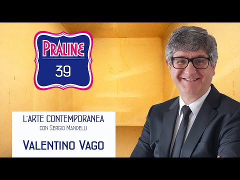 Pralina N° 39 - Valentino Vago. La bellezza dell'invisibile
