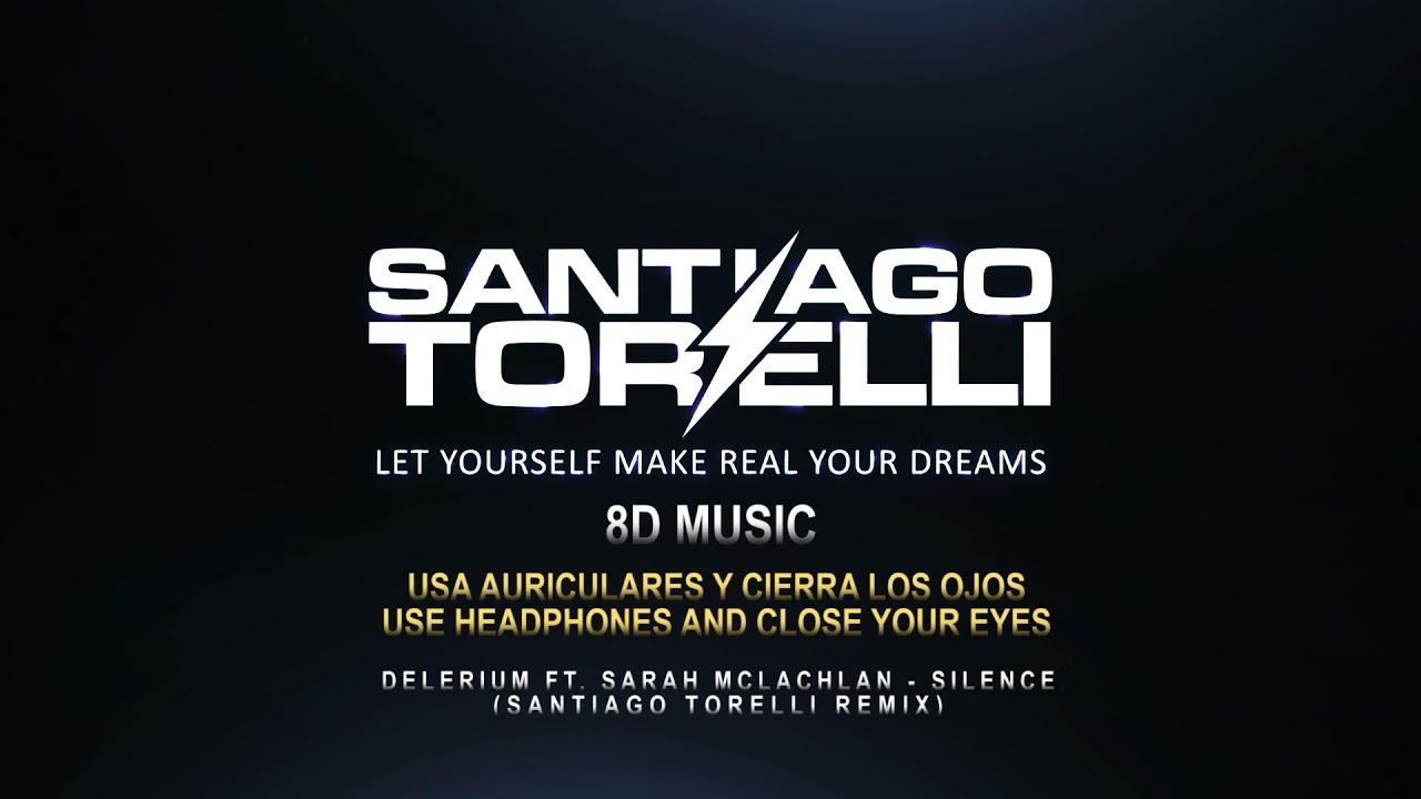 8D MUSIC - Delerium Ft. Sarah McLachlan - Silence (Santiago Torelli Remix)