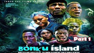 BONKU ISLAND (Part One)
