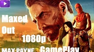 Max Payne 3 GamePlay on PC Maxed Out [1080p]