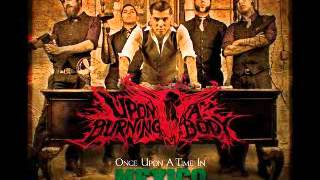Upon A Burning Body - Once Upon A Time In Mexico