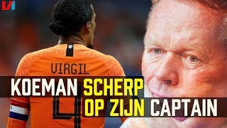 Koeman Kritisch op Captain Van Dijk: 'Ken Zijn Minpunten, Hij is te Makkelijk!'