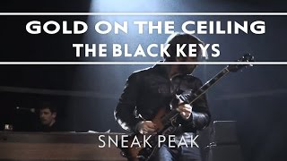 The Black Keys - Gold On The Ceiling [Sneak Peek]