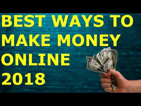 Best Ways To Make Money Online 2018