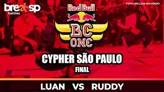 Luan vs Ruddy - FINAL - Red Bull BC One Cypher São Paulo - BreakSP Battles
