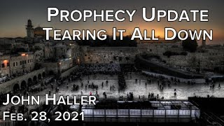 """2021 02 28 John Haller Prophecy Update: """"Tearing It All Down"""""""