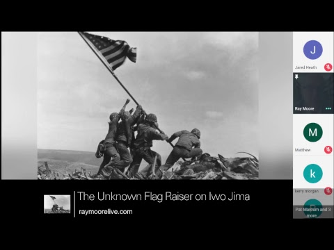 The Unknown Flag Raiser On Iwo Jima | Ray Moore Live | 5.28.2018