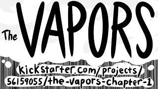 The Vapors is Coming to Print! Kickstarter Video