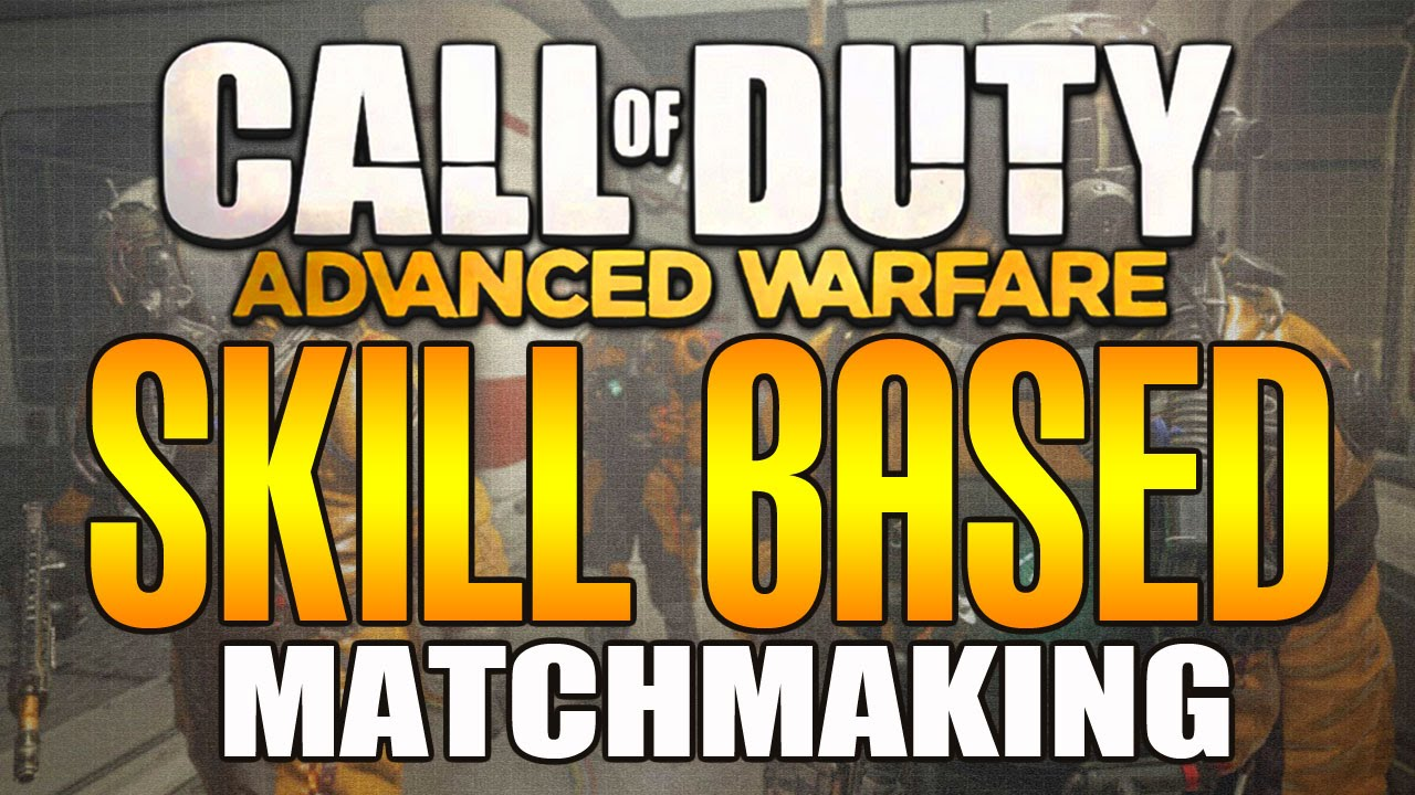 Call Of Duty Advanced Warfare Skill Based Matchmaking Removed