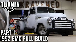 Turnin A Lost Dream Into A Reality | 1952 GMC 3100 Restoration Part 1 | Turnin Rust