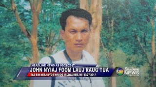 SUAB HMONG NEWS:  John Nyiaj Foom Lauj raug tua nyob nroog Milwaukee, Wisconsin