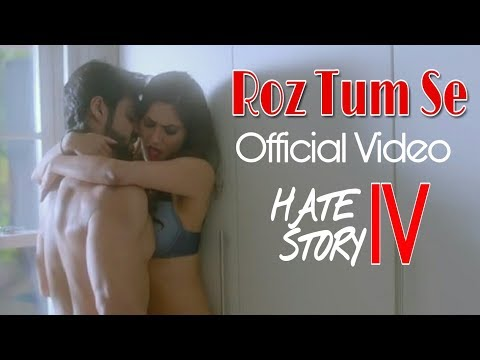 Roz Tum Se (Official Video)| Hate Story IV...