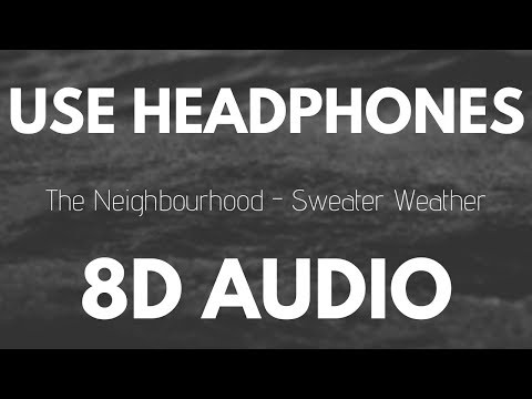 The Neighbourhood - Sweater Weather (8D AUDIO)