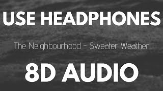 Download The Neighbourhood - Sweater Weather (8D AUDIO)